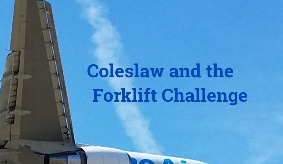 Coleslaw and The Forklift Challenge